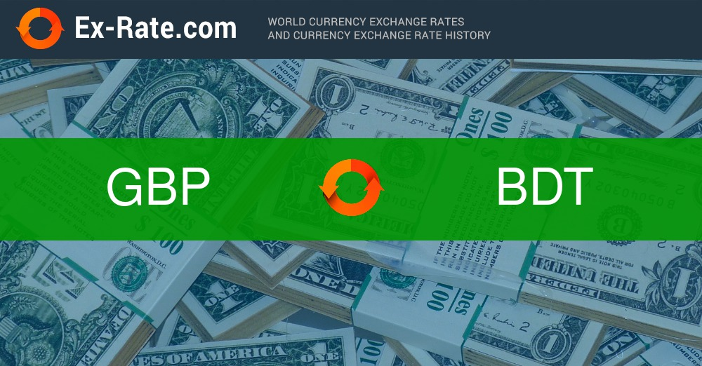 How Much Is 1 Pound Gbp To Taka Bdt According The Foreign Exchange Rate For Today