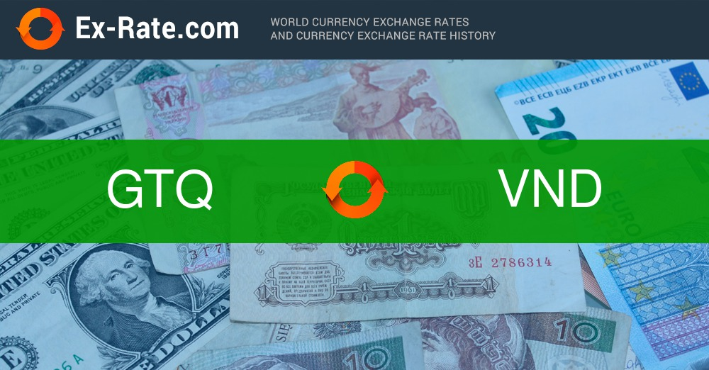 How much is 100 quetzals Q (GTQ) to ₫ (VND) according to the foreign