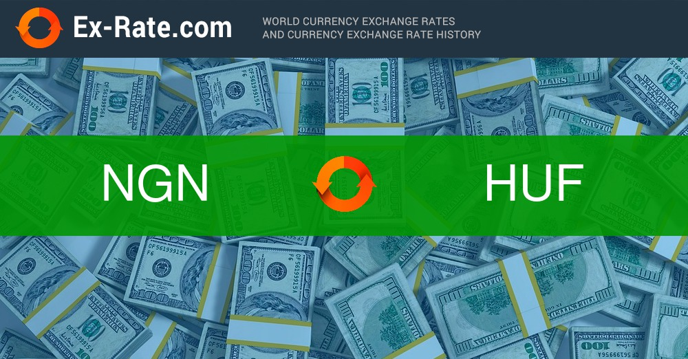 How Much Is 100000 Naira Ngn To Ft Huf According The Foreign Exchange Rate For Today