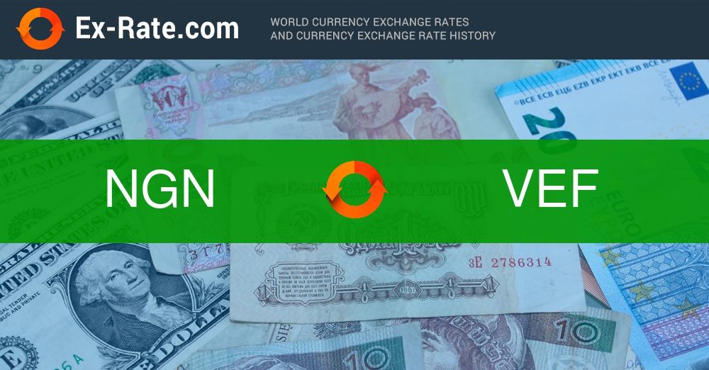 How Much Is 100000 Naira Ngn To Bs F Vef According The Foreign Exchange Rate For Today